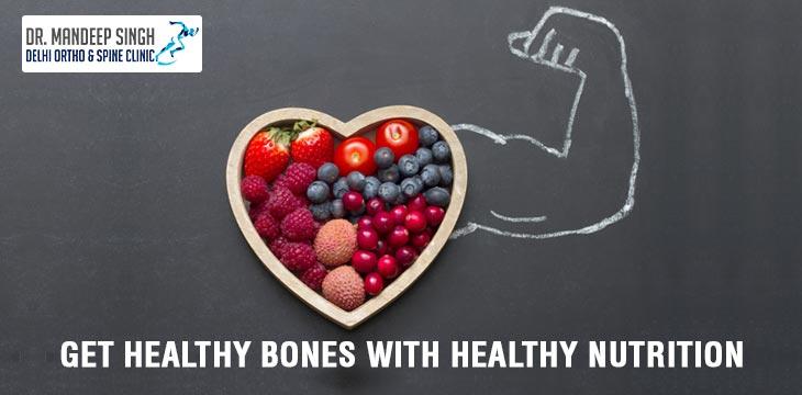 Get Healthy Bones with Healthy Nutrition